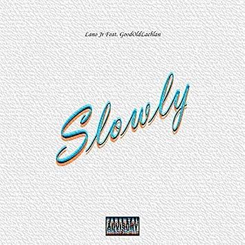 Slowly (feat. GoodOldLachlan)