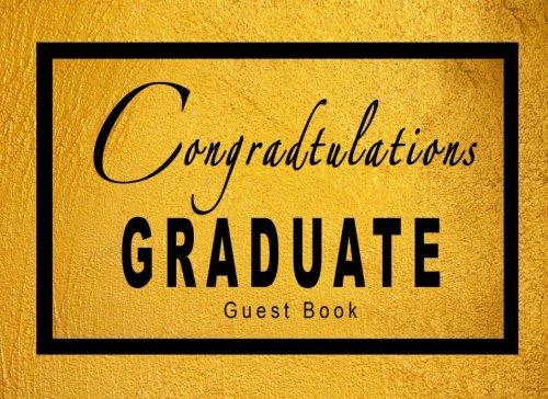 Congratulations Graduate Guest Book: Black And Gold Guest Book For Graduation Party, Graduation Guest Book: Volume 1