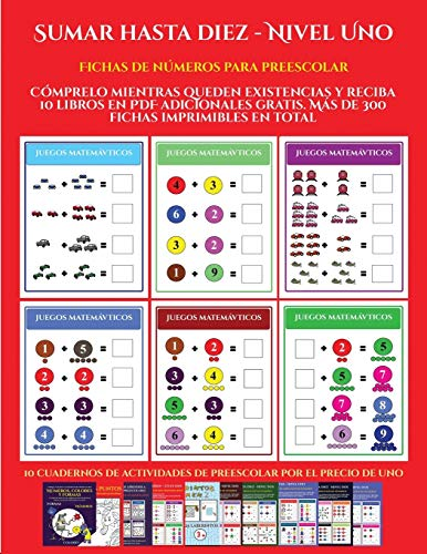 Fichas de números para preescolar (Sumar hasta diez - Nivel Uno): Cómprelo mientras queden existencias y reciba 12 libros en PDF adicionales gratis. ... imprimibles en total (9) (Spanish Edition)