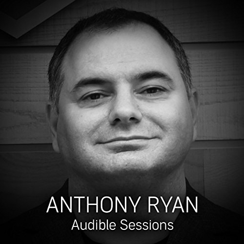 FREE: Audible Sessions with Anthony Ryan audiobook cover art