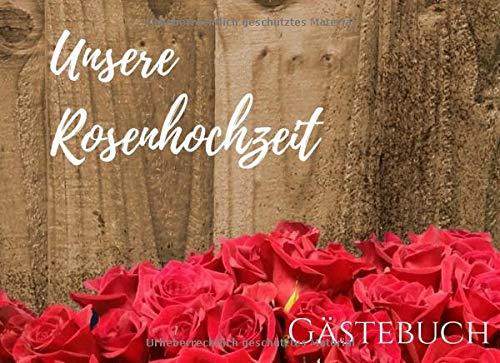 Unsere Rosenhochzeit Gästebuch: das perfekte Gästebuch für deine Glückwünsche|| Rosen mit Holz Hintergrund Universel mit Datum | 70 Seiten Platz | Für Foto's und Platz zum Schreiben