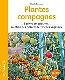 Plantes compagnes - Cultures associees & remèdes végétaux