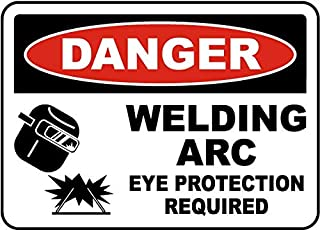 Traffic Signs - Danger Welding Arc Eye Protection Sign 12 x 18 Aluminum Sign Street Weather Approved Sign 0.04 Thickness