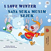 I Love Winter (English Malay Bilingual Book for Kids) (English Malay Bilingual Collection)