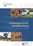 Leistungsreserve Hanteltraining: Handbuch des Gewichthebens für alle Sportarten