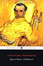 Against Nature (Penguin Classics) by Joris-Karl Huysmans (2003) Paperback