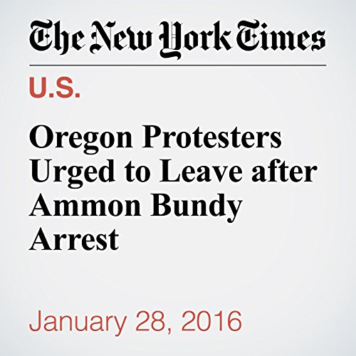 Oregon Protesters Urged to Leave after Ammon Bundy Arrest audiobook cover art