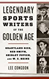 Legendary Sports Writers of the Golden Age: Grantland Rice, Red Smith, Shirley Povich, and W. C. Heinz (English Edition)