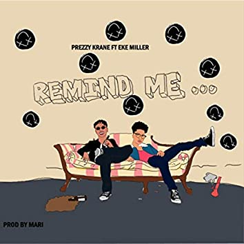 Remind Me (Feat. Eké Miller)