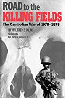 Road to the Killing Fields: The Cambodian War of 1970-1975 (Military History Ser. 53)
