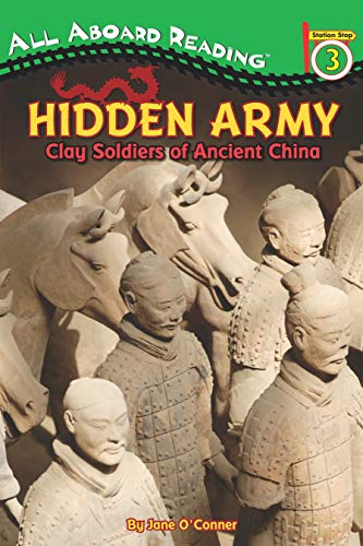 Hidden Army: Clay Soldiers of Ancient China (All Aboard Reading)