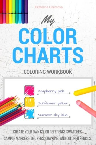 My Color Charts: Create Your Own Color Reference Swatches. Sample Markers, Gel Pens, Crayons, And Colored Pencils - Coloring Workbook Florida