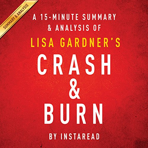 Crash & Burn by Lisa Gardner: A 15-minute Summary & Analysis audiobook cover art