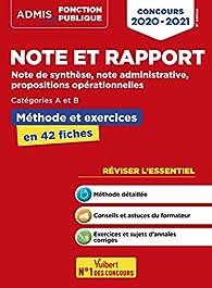 Note et rapport - Méthode et exercices - Concours de catégories A et B - Concours 2020-2021 par Olivier Bellégo