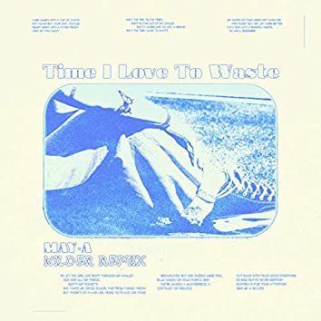 Time I Love To Waste (Kilder Remix)