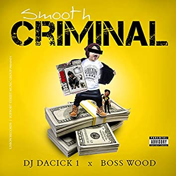 Smooth Criminal (feat. Boss Wood)