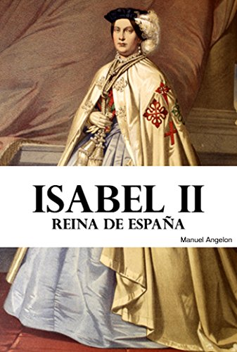 Isabel II: Reina de España eBook: Angelon, Manuel, Bukinbook ...