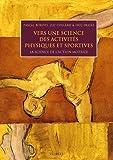 Vers une science des activités physiques et sportives - La science de l'action motrice