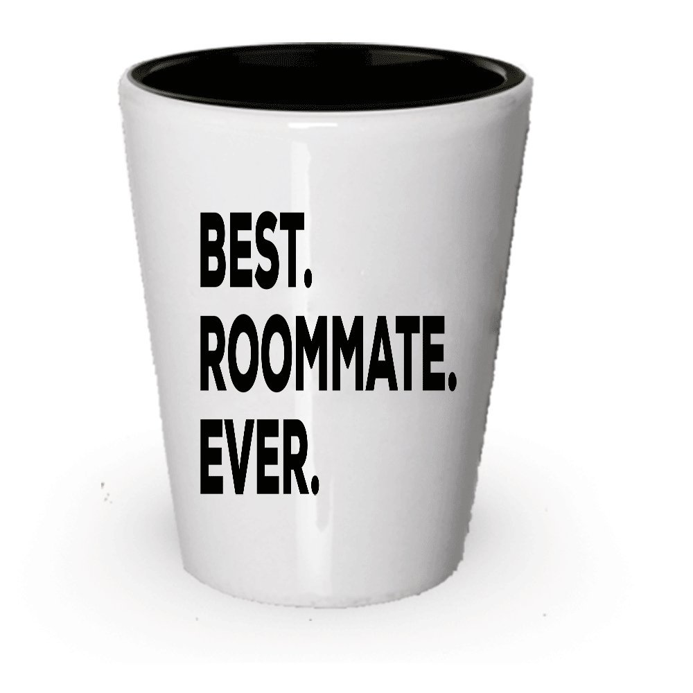 Amazon Com Best Roommate Ever Shot Glass Gift Idea For Roomate Funny Inexpensive College Or Not Gag Gift Birthday Christmas Cute Present Novelty 1 Shot Glasses