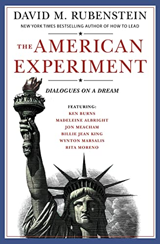 Compare Textbook Prices for The American Experiment: Dialogues on a Dream  ISBN 9781982165734 by Rubenstein, David M.