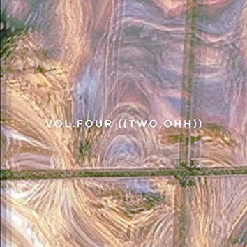 Vol.Four [{Two.Ohh}]