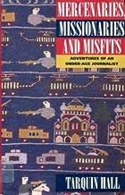 Mercenaries, Missionaries and Misfits: Adventures of an Under-age