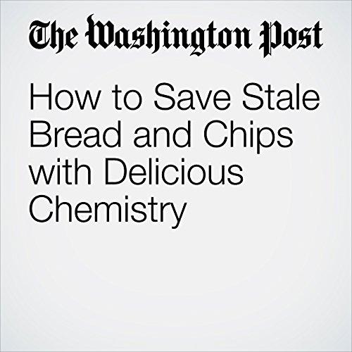 How to Save Stale Bread and Chips with Delicious Chemistry audiobook cover art