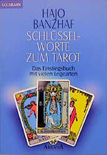 Schlüsselworte zum Tarot. Das Einstiegsbuch mit vielen Legearten