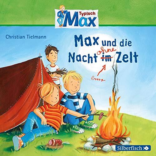 Typisch Max 5: Max und die Nacht ohne Zelt: 1 CD (5)