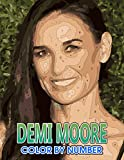 Demi moore Color by Number: Demi moore Coloring Book An Adult Coloring Book For Stress-Relief