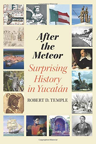 After the Meteor: Surprising History in Yucatán