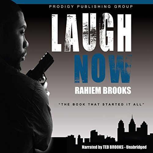 Laugh Now     The Bezel Brothers, Book 1              By:                                                                                                                                 Rahiem Brooks                               Narrated by:                                                                                                                                 Ted Brooks                      Length: 5 hrs and 45 mins     1 rating     Overall 1.0