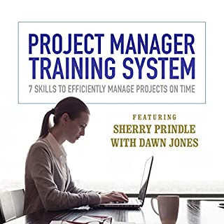 Project Manager Training System     7 Skills to Efficiently Manage Projects on Time              By:                                                                                                                                 Sherry Prindle,                                                                                        Dawn Jones                               Narrated by:                                                                                                                                 Sherry Prindle,                                                                                        Dawn Jones                      Length: 5 hrs and 57 mins     2 ratings     Overall 4.5