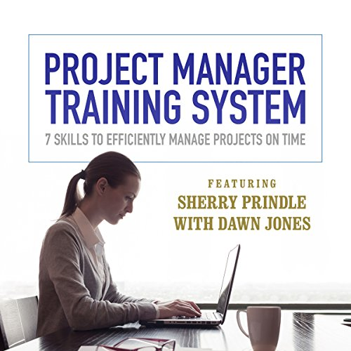 Project Manager Training System     7 Skills to Efficiently Manage Projects on Time              By:                                                                                                                                 Sherry Prindle,                                                                                        Dawn Jones                               Narrated by:                                                                                                                                 Sherry Prindle,                                                                                        Dawn Jones                      Length: 5 hrs and 57 mins     6 ratings     Overall 3.3