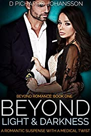 Beyond Light and Darkness: A Romantic Suspense with a Medical Twist (Beyond Romance Book 1)