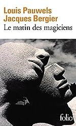 Le matin des magiciens - Introduction au réalisme fantastique de Jacques Bergier