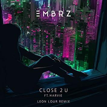 Close 2 U (Leon Lour Remix)