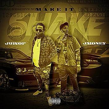 Make It Shake (feat. JMoney)