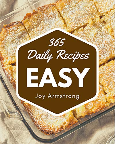 365 Daily Easy Recipes: Not Just an Easy Cookbook! (English Edition)