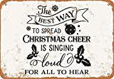 Xmas Decorations Metal Sign - The Best Way to Spread Christmas Cheer is Singing - Vintage Sign Santa Wall Plaque 12x8 inch