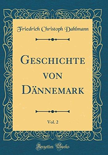 Geschichte von Dännemark, Vol. 2 (Classic Reprint)