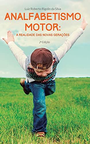 Analfabetismo motor: a realiade das novas gerações. (Portuguese Edition)