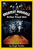 book cover: The Arathur Freed Unit: MGM's Greatest Musicals
