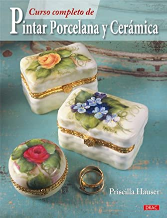 Curso completo de pintar porcelana y ceramica / The Complete Guide to Painting on Porcelain &