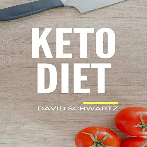 Keto Diet                   By:                                                                                                                                 David Schwartz                               Narrated by:                                                                                                                                 Joe Wosik                      Length: 10 hrs and 43 mins     Not rated yet     Overall 0.0