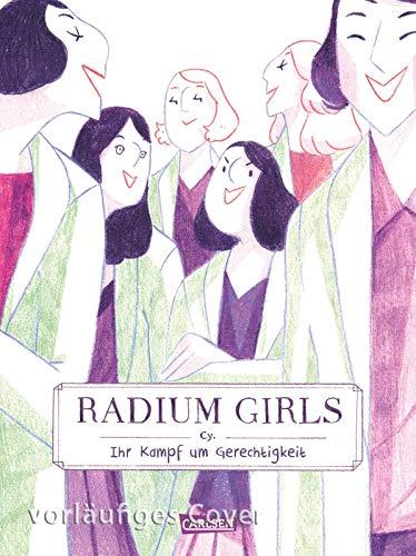 Radium Girls - Ihr Kampf um Gerechtigkeit: Wie eine Handvoll junger Fabrikarbeiterinnen gegen die Industrie errang