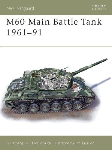 M60 Main Battle Tank 1960–91 (New Vanguard Book 85)