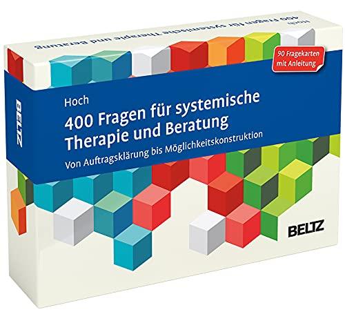 400 Fragen für systemische Therapie und Beratung: Von Auftragsklärung bis Möglichkeitskonstruktion. 90 Fragekarten mit Anleitung. Mit 20-seitigem Booklet (Beltz Therapiekarten)