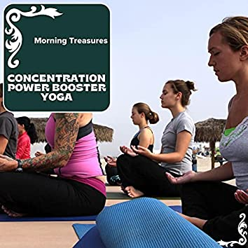 Concentration Power Booster Yoga - Morning Treasures
