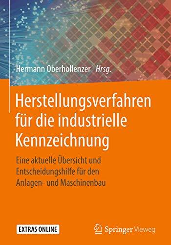 Herstellungsverfahren für die industrielle Kennzeichnung: Eine aktuelle Übersicht und Entscheidungshilfe für den Anlagen- und Maschinenbau